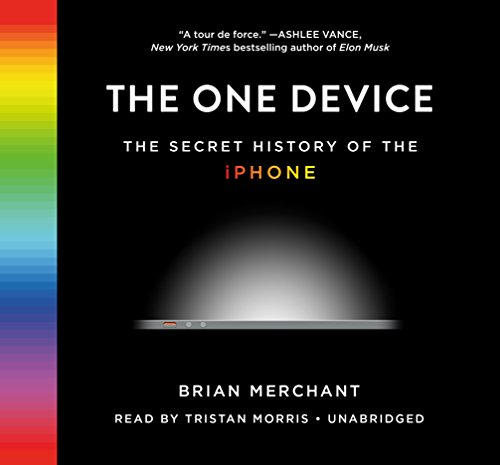 Download The One Device: The Secret History of the iPhone