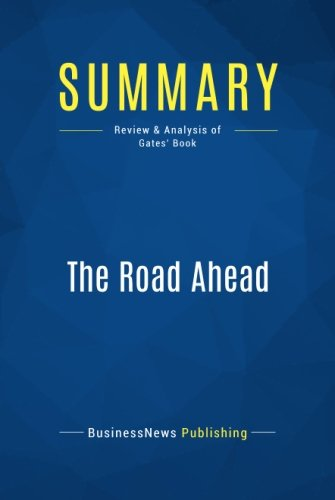 Download Summary: The Road Ahead: Review and Analysis of Gates' Book
