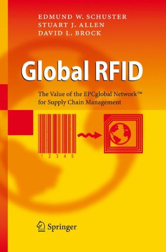 Download Global RFID: The Value of the EPCglobal Network for Supply Chain Management