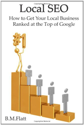 Download Local SEO: How to Get Your Local Business Ranked at the Top of Google