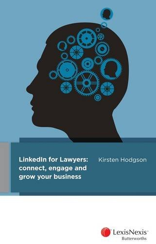 Download LinkedIn for Lawyers: Connect, Engage and Grow Your Business