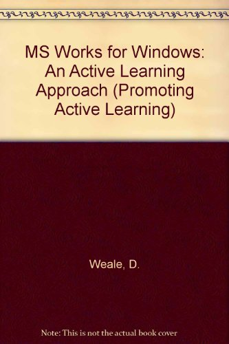 Download MS Works for Windows: An Active Learning Approach (Promoting Active Learning)