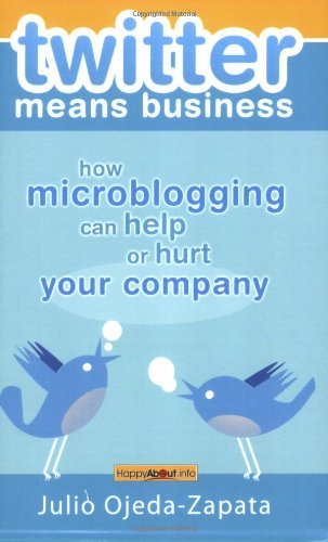 Download twitter means business: how microblogging can help or hurt your company