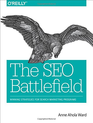 Download The SEO Battlefield: Winning Strategies for Search Marketing Programs