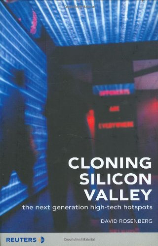 Download Cloning Silicon Valley: The Next Generation High-Tech Hotspots