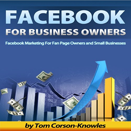 Download Facebook for Business Owners: Facebook Marketing for Fan Page Owners and Small Businesses, Social Media Marketing, Volume 2