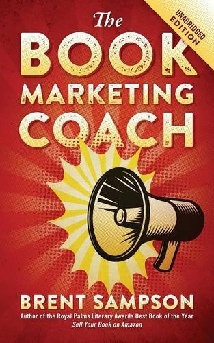 Download The Book Marketing COACH: Effective, Fast, and (Mostly) Free Marketing Tactics for Self-Publishing Authors - Unabridged