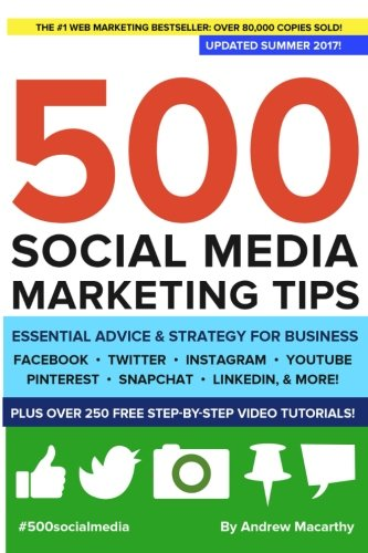 Download 500 Social Media Marketing Tips: Essential Advice, Hints and Strategy for Business: Facebook, Twitter, Pinterest, Google+, YouTube, Instagram, LinkedIn, and More!