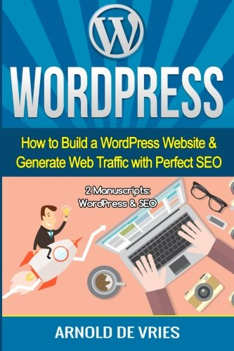 Download WordPress: How to Build a WordPress Website & Generate Web Traffic With Perfect SEO