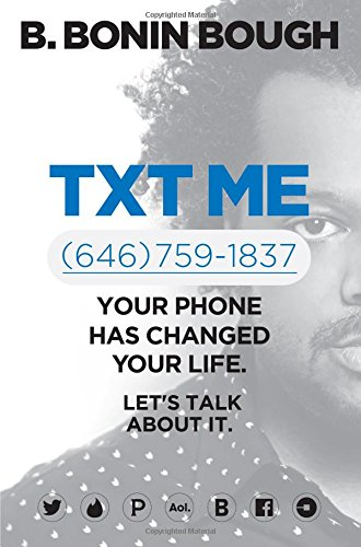 Download Txt Me: Your Phone Has Changed Your Life. Let's Talk about It.