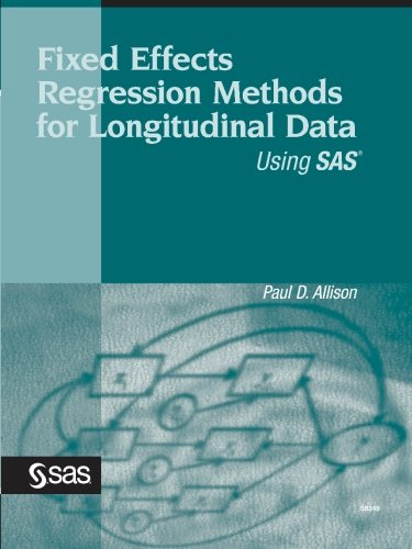 Download Fixed Effects Regression Methods for Longitudinal Data Using SAS