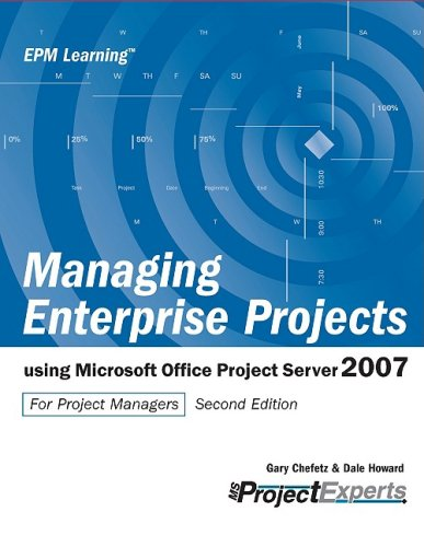 Download Managing Enterprise Projects using Microsoft Office Project Server 2007 Second Edition