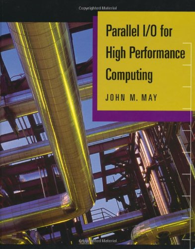 Download Parallel I/O for High Performance Computing