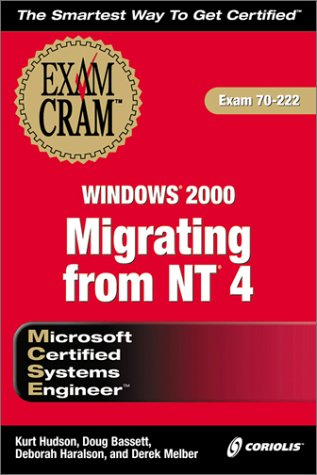 Download MCSE Migrating from NT 4 to Windows 2000 Exam Cram (Exam: 70-222)