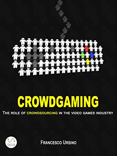 Download Crowdgaming: The Role of Crowdsourcing in the Video Games Industry