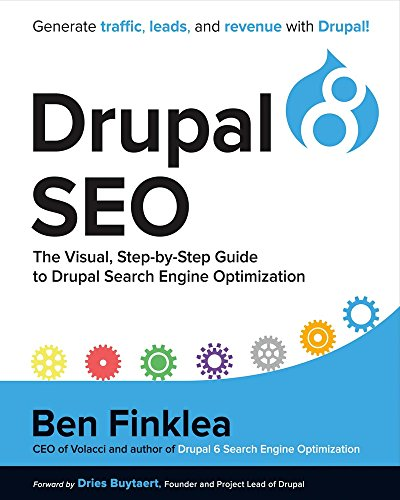 Download Drupal 8 SEO: The Visual, Step-By-Step Guide to Drupal Search Engine Optimization