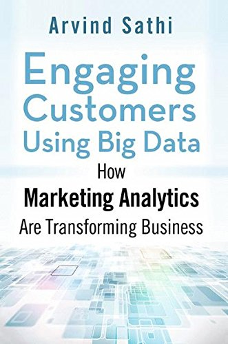 Download Engaging Customers Using Big Data: How Marketing Analytics Are Transforming Business