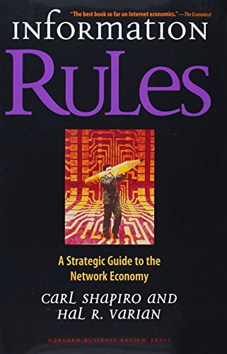 Download Information Rules: A Strategic Guide to the Network Economy