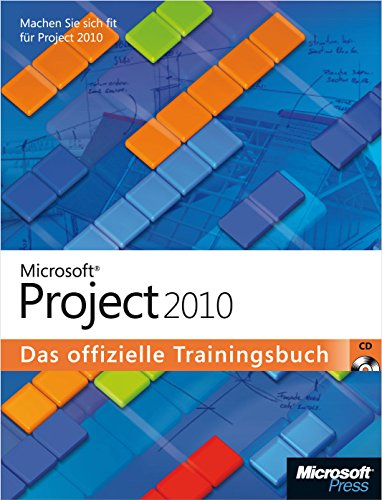 Download Microsoft Project 2010 - Das offizielle Trainingsbuch: Werden Sie fit für Project 2010! (German Edition)