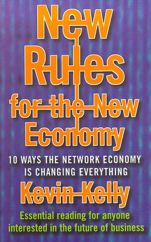 Download New Rules for the New Economy: 10 Ways the Network Economy is Changing Everything