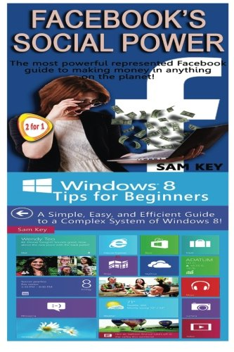 Download Facebook Social Power & Windows 8 Tips for Beginners (Programming) (Volume 84)