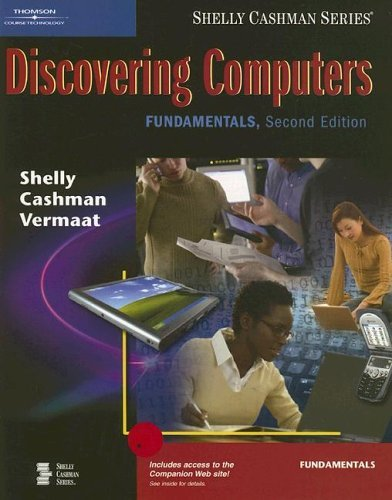 Download Discovering Computers Fundamentals, Second Edition by Shelly, Gary B., Cashman, Thomas J., Vermaat, Misty E. [Course Technology,2005] [Paperback] 2ND EDITION