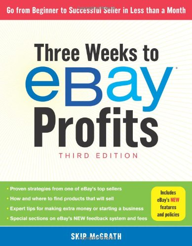 Download Three Weeks to eBay® Profits, Third Edition: Go From Beginner to Successful Seller in Less than a Month
