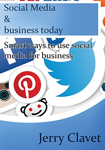 Download Social Media & business today: Smart ways to use social media for business