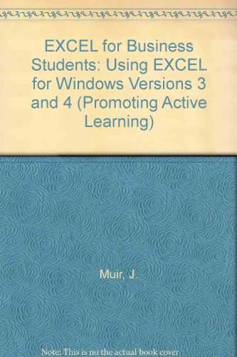 Download EXCEL for Business Students: Using EXCEL for Windows Versions 3 and 4 (Promoting Active Learning)