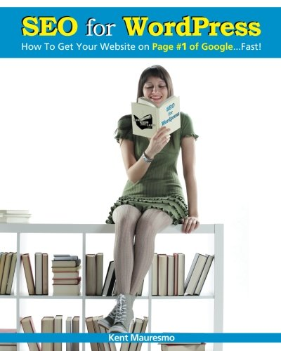 Download SEO for WordPress: How To Get Your Website on Page #1 of Google...Fast! (Volume 1)