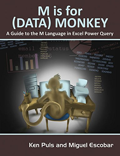 Download M Is for (Data) Monkey: A Guide to the M Language in Excel Power Query