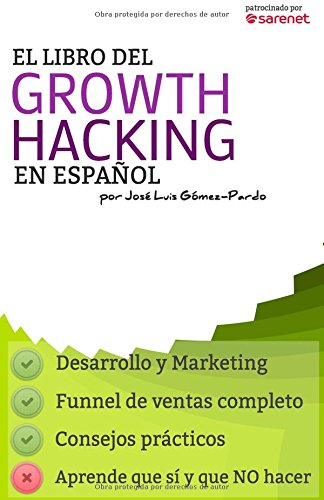 Download El Libro del Growth Hacking en Español (Spanish Edition)