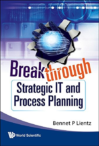 Download Breakthrough Strategic IT and Process Planning