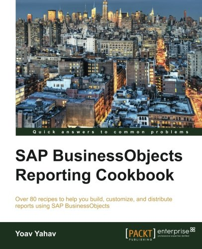 Download SAP BusinessObjects Reporting Cookbook