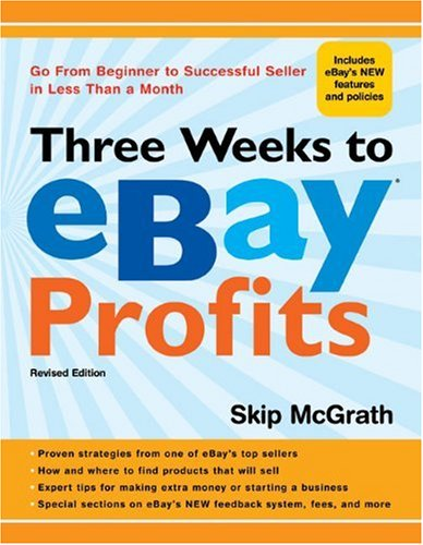 Download Three Weeks to eBay® Profits, Revised Edition: Go from Beginner to Successful Seller in Less than a Month (Three Weeks to Ebay Profits: Go from Beginner to Successful)
