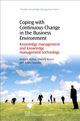Download Coping with Continuous Change in the Business Environment: Knowledge Management and Knowledge Management Technology (Chandos Knowledge Management)