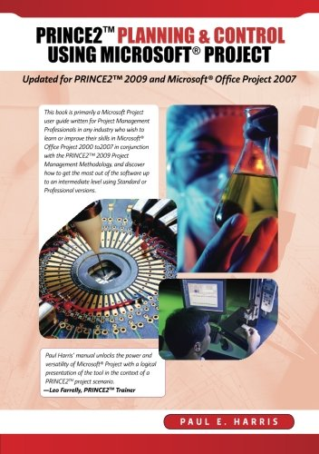 Download PRINCE2 Planning & Control Using Microsoft Project: Updated for PRINCE2 2009 and Microsoft Office Project 2007