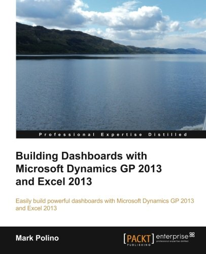 Download Building Dashboards with Microsoft Dynamics GP 2013 and Excel 2013