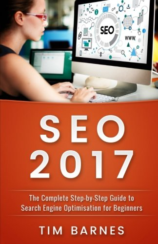 Download Search Engine Optimization 2017: The Complete Step-by-Step Guide to Search engine optimization for Beginners