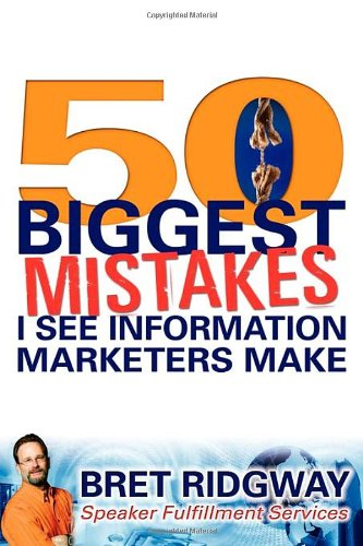 Download 50 Biggest Mistakes: I See Information Marketers Make