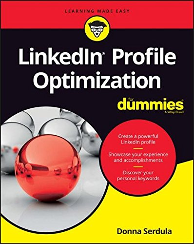 Download LinkedIn Profile Optimization For Dummies (For Dummies (Computers))