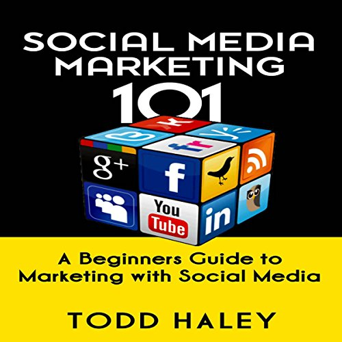 Download Social Media Marketing 101: A Beginners Guide to Marketing with Social Media