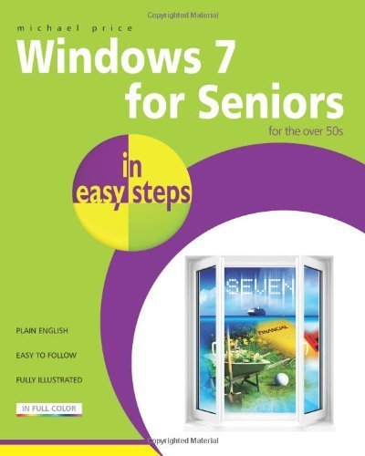Download Windows 7 for Seniors in Easy Steps by Price, Michael ( AUTHOR ) Nov-30-2009 Paperback