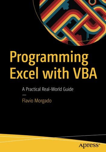 Download Programming Excel with VBA: A Practical Real-World Guide