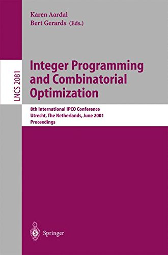 Download Integer Programming and Combinatorial Optimization: 8th International IPCO Conference, Utrecht, The Netherlands, June 13-15, 2001. Proceedings (Lecture Notes in Computer Science)
