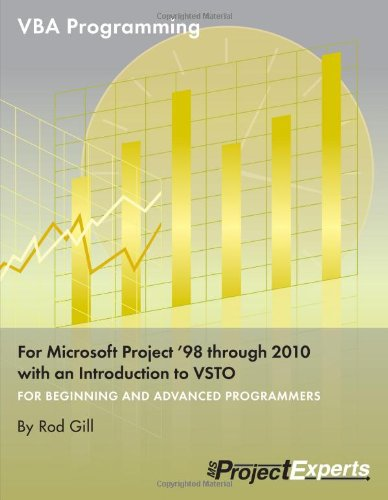 Download VBA Programming for Microsoft Project '98 through 2010 with an Introduction to VSTO