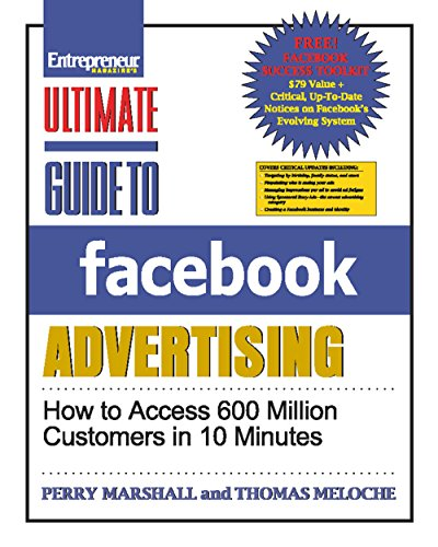 Download Ultimate Guide to Facebook Advertising: How to Access 600 Million Customers in 10 Minutes (Ultimate Series)
