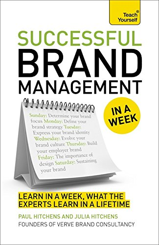 Download Successful Brand Management In A Week (Teach Yourself: Business)