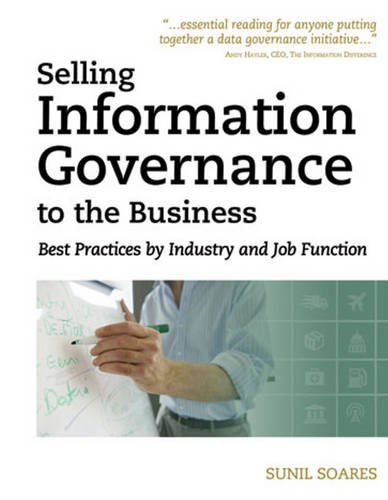 Download Selling Information Governance to the Business: Best Practices by Industry and Job Function