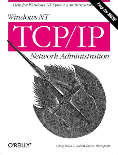 Download Windows NT TCP/IP Network Administration